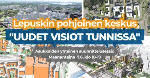 Lepuskin pohjoinen keskus – Uudet visiot tunnissa